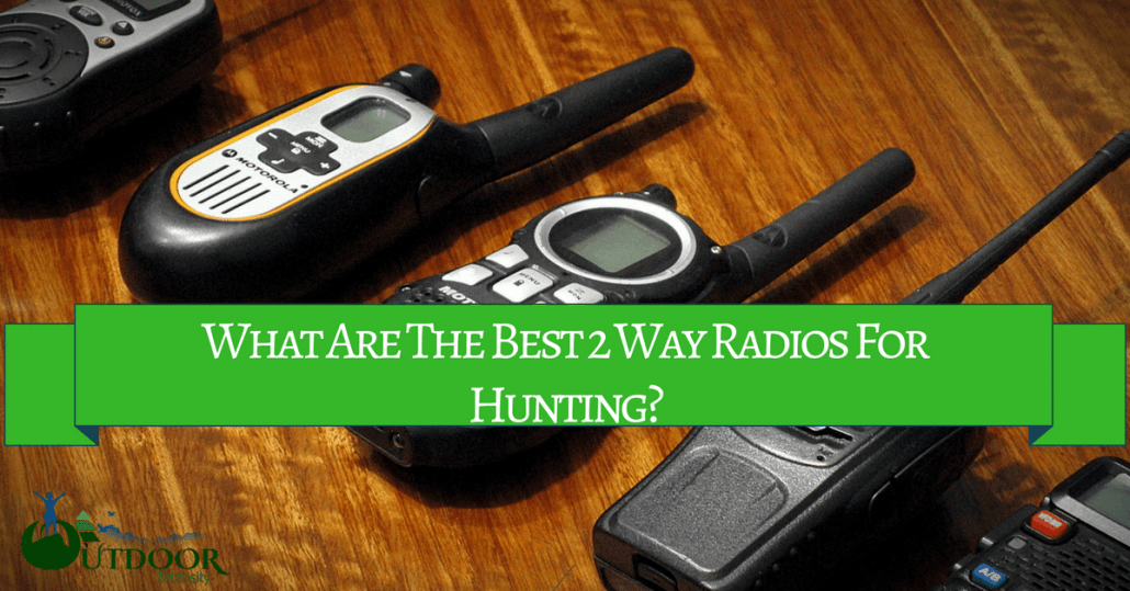 Best 2 Way Radios For Hunting: A Complete Buying Guide